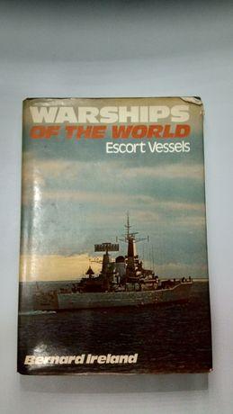 Livro de Bernard Ireland: Warships of the world - escort vessels