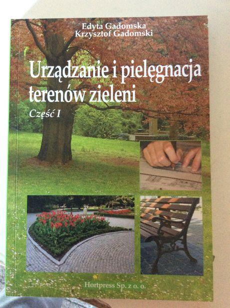Urządzanie i pielęgnacja terenów zieleni część I Edyta Gadomska