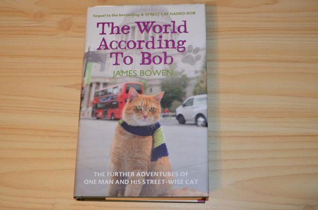 The world according to Bob by James Bowen, книга на английском