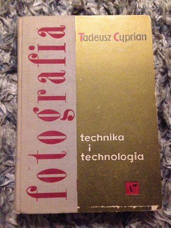 "T. Cyprian ""Fotografia. Technika i technologia"""