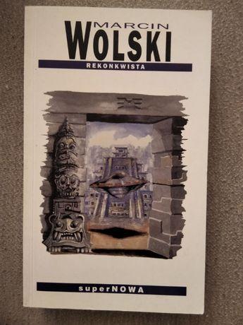 """""""Rekonkwista"""" Marcin Wolski"""