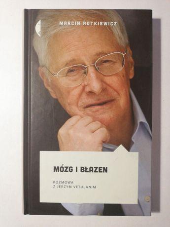 Marcin Rotkiewicz Mózg i błazen Rozmowa z Jerzym Vetulanim