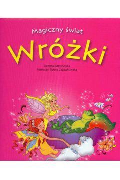 Wróżki Magiczny świat - Safarzyńska E.