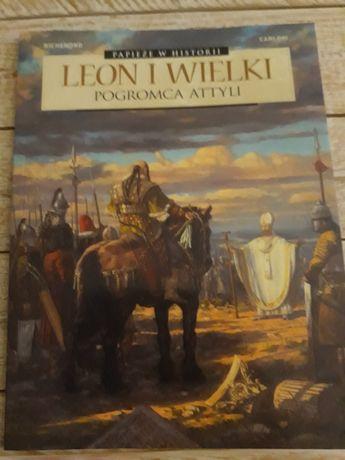 Papieże w historii.Leon I Wielki.Pogromca Atylli.Richemond Carloni