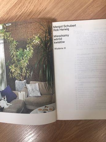 """Książka """"Mieszkamy wśród kwiatów"""" Margot Schubert Rob Herwig"""