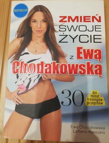 Zmień swoje życie z Ewą Chodakowską. 30 dni minut treningów przepisów.