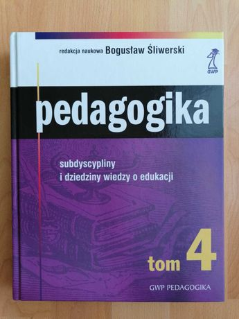 Pedagogika. Subdyscypliny i dziedziny wiedzy o edukacji - Tom 4
