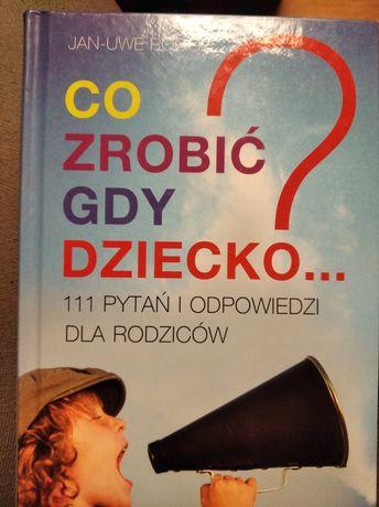 """Książka """"Co zrobić gdy dziecko..."""""""