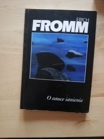 O sztuce istnienia. Erich Fromm