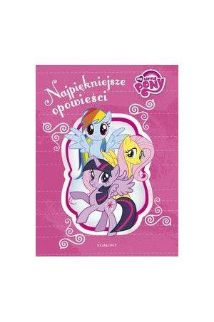 Najpiękniejsze opowieści My Little Pony