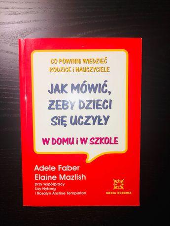 Książka Jak mówić, żeby dzieci się uczyły
