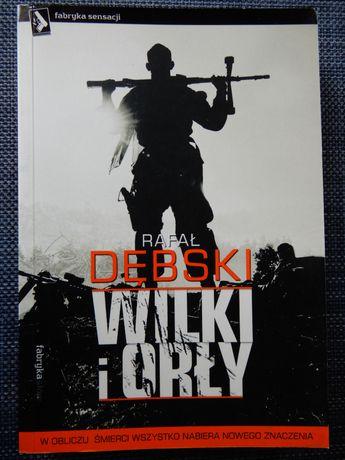 Rafał Dębski - Wilki i orły