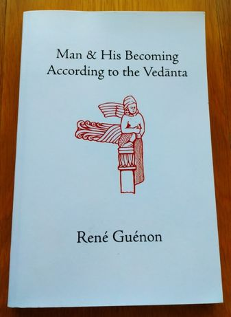 René Guénon - Man & His Becoming According to The Vedanta