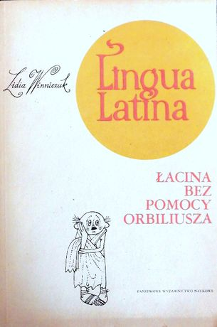 Lingua Latina. Łacina bez pomocy Orbiliusza - Lidia Winniczuk