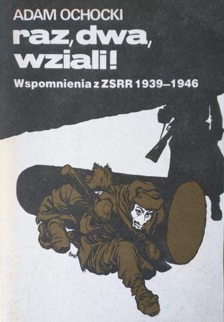 raz, dwa, wziali! - Wspomnienia z ZSRR 1939_1946