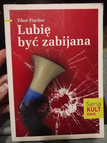 """Książka Tibor Fischer opowiadania """" lubię być zabijana """""""
