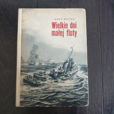 Wielkie dni małej floty Jerzy Pertek