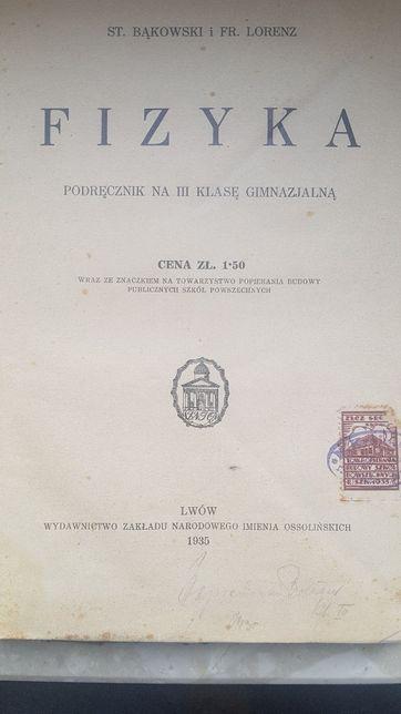 Fizyka - Podręcznik na III Klasę Gimnazjalną wyd. 1935 / Lwów. Bąkowsk