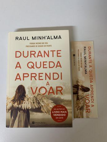 """Durante a Queda Aprendi a Voar """"Raul Minh'alma"""""""