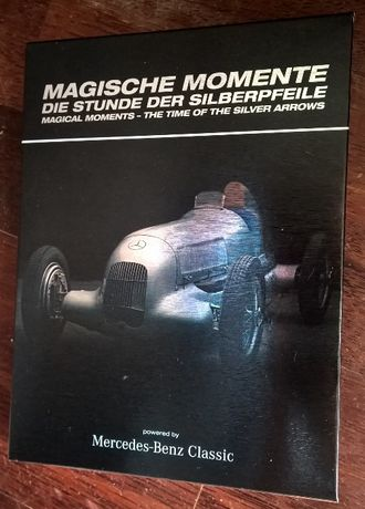 Magical Moments- The time of Silver Arrows (Mercedes).