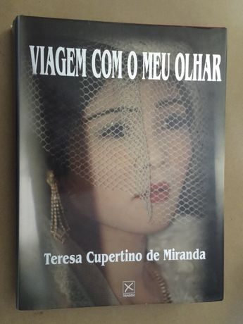 Viagem Com o Meu Olhar de Teresa Cupertino de Miranda