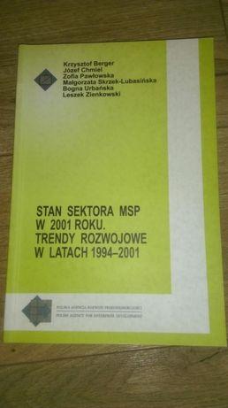 Stan sektora MSP w 2001 roku * Trendy rozwojowe w latach 1994 do 2001