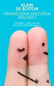 Prawdziwa historia miłości Autor: De Botton Alain + KSIĄŻKA GRATIS