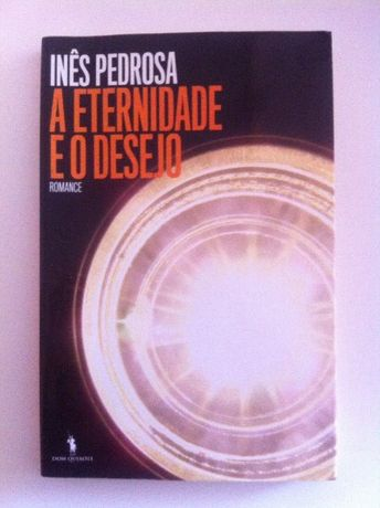 """Livro """"A Eternidade e o Desejo"""" de Inês Pedrosa"""