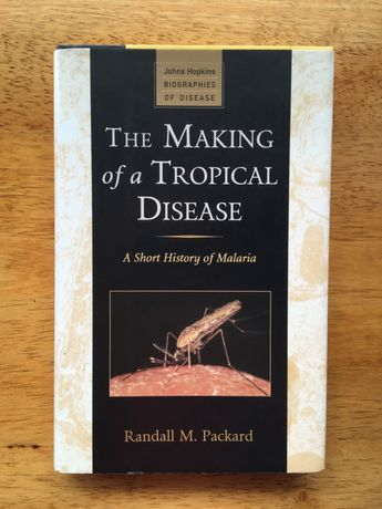The Making of a Tropical Disease : A Short History