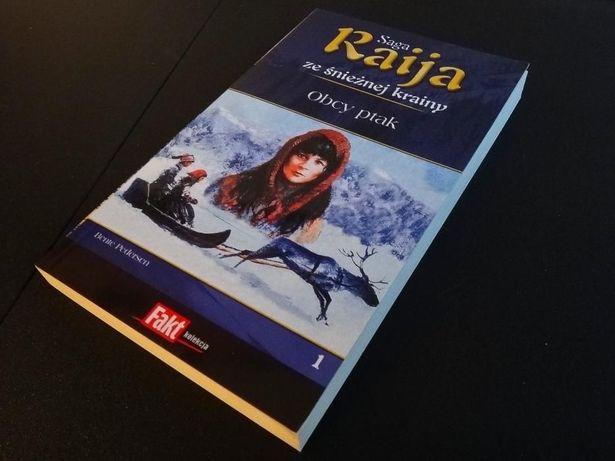 Saga Raija ze śnieżnej krainy, Bente Pedersen, Obcy Ptak. Książka