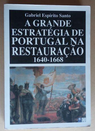 a grande estratégia de Portugal na restauração 1640/1668