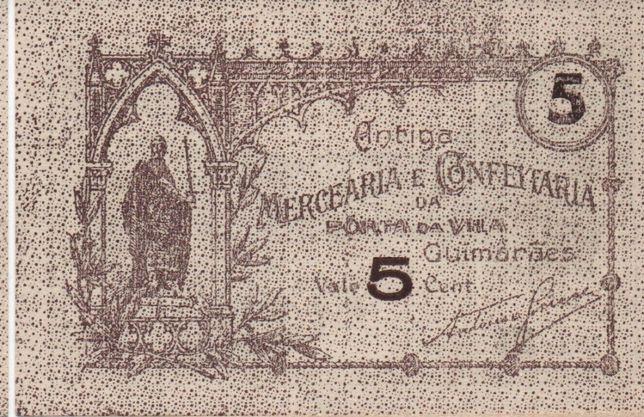 Cédula de 5 Cent. da Antiga Mercearia da Vila, de Guimarães-nova -rara