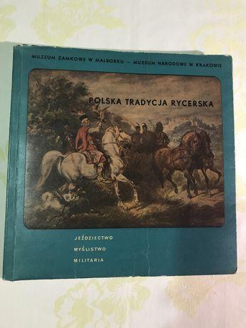 Książka Polska tradycja rycerska. Jeździectwo. Myślistwo. Militaria