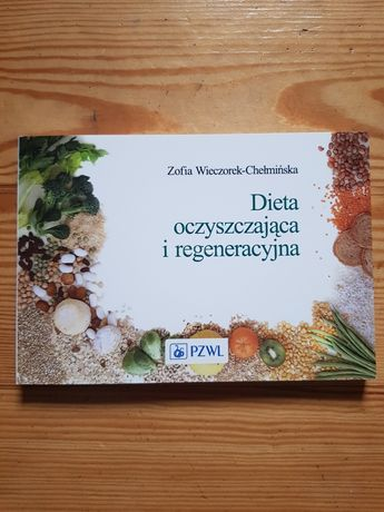 Dieta oczyszczająca i regeneracyjna. Z. Wieczorek-Chełmińska
