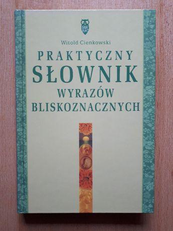 Praktyczny słownik wyrazów bliskoznacznych