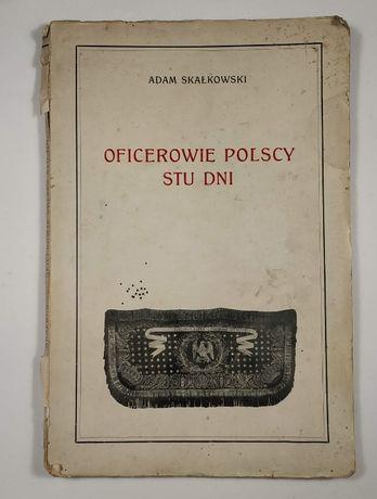 Oficerowie polscy stu dni - 1915 - Napoleon Francja - Adam Skałkowski