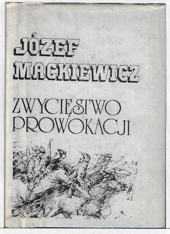 Zwycięstwo prowokacji - II obieg J.Mackiewicz 1987