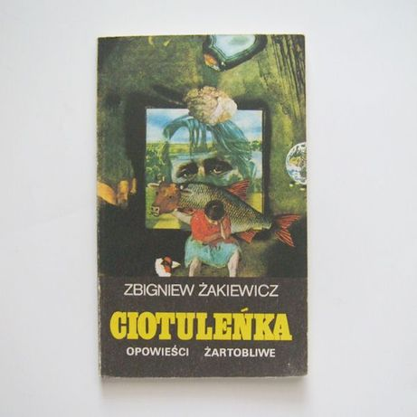 Ciotuleńka, Opowieści żartobliwe Zbigniew Żakiewicz, żakiewicz książka