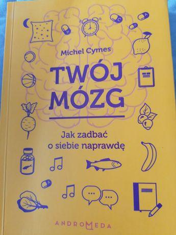 Książka Twój mózg Michel Cymes Jak zadbać o siebie naprawdę