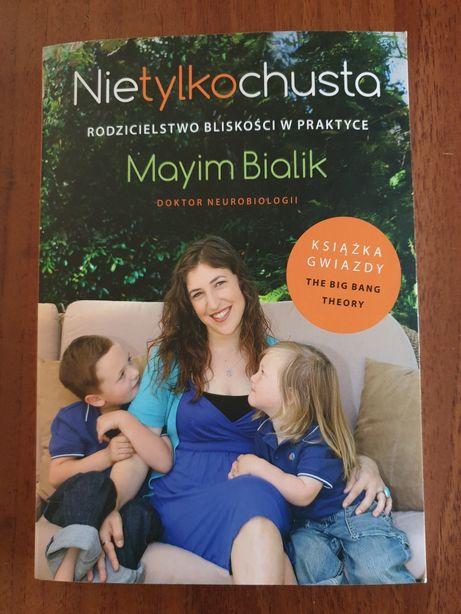 """M. Bialik """"Nie tylko chusta. Rodzicielstwo bliskości w praktyce"""""""