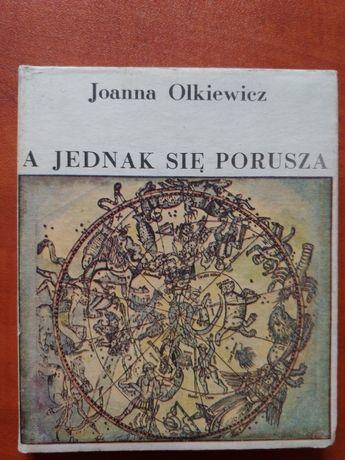 A jednak się porusza - Joanna Olkiewicz - stan bdb.