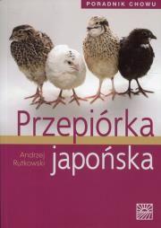 Przepiórka japońska Poradnik chowu Autor: Rutkowski Andrzej