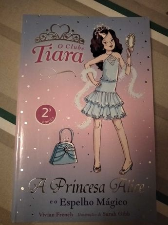 O Clube Tiara - A princesa Alice e o Espelho Mágico