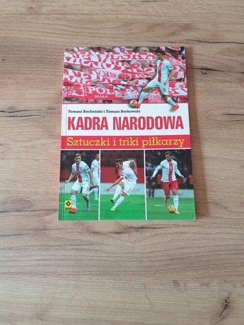 Kadra narodowa Sztuczki i triki piłkarzy Książka