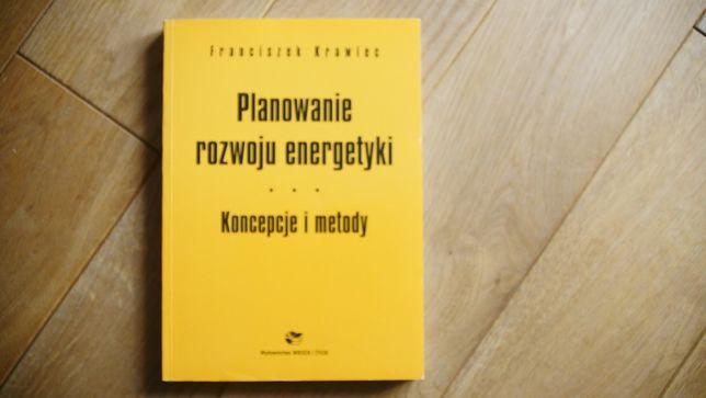 """""""Planowanie rozwoju energetyki"""" koncepcje i metody - F.Krawiec"""