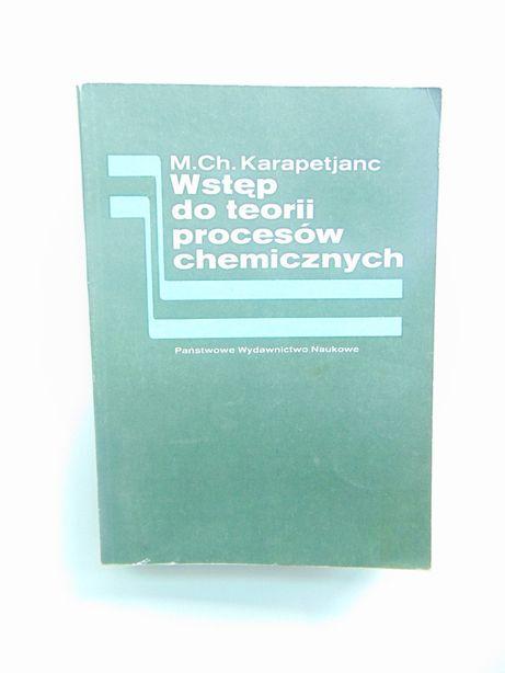 Wstęp do teorii procesów chemicznych M.Ch. Karapetjanc
