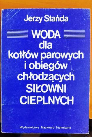 Jerzy Stańda WNT WODA dla kotłów parowych Siłowni Cieplnych
