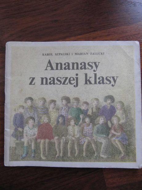 "Książka ""Ananasy z naszej klasy"" Karol Szpalski"