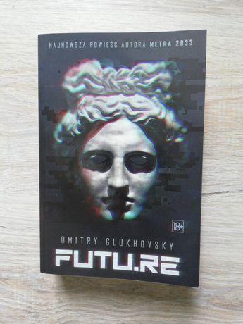 Książka futu.re autor metra 2033 glukhovsky