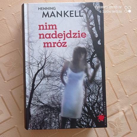 Nim nadejdzie mróz. Henning Mankell